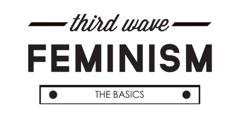 Third Wave Feminism: The basics