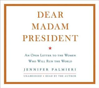 """Dear Madam President"" is for changemakers and peacekeepers alike"